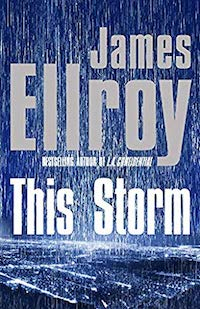 THIS STORM, JAME ELLROY