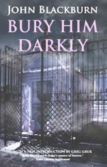 Bury Him Darkly by John Backburn