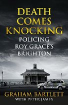 Death Comes Knocking : Policing Roy Grace's Bright