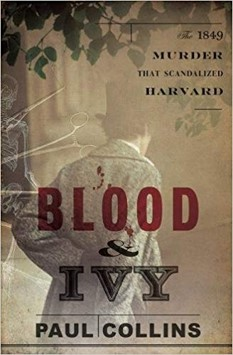 Blood & Ivy: The 1849 Murder That Scandalized Harv
