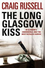 THE LONG GLASGOW KISS
