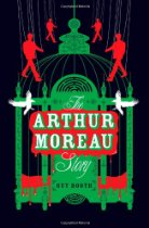 THE ARTHUR MOREAU STORY