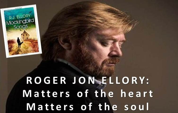 Roger Jon Ellory: Matters of the heart, matters of the soul