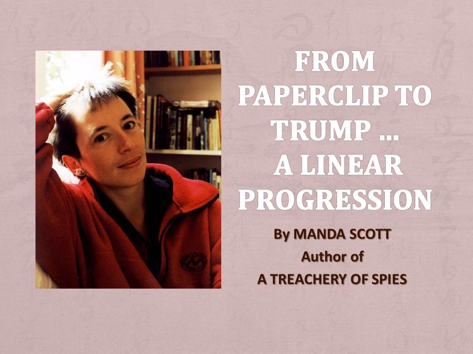 MANDA SCOTT – From Paperclip to Trump, a linear progression.