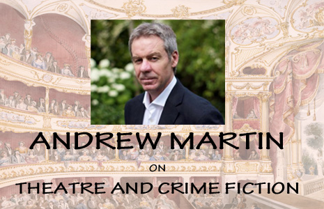 ANDREW MARTIN on Theatre and Crime Fiction